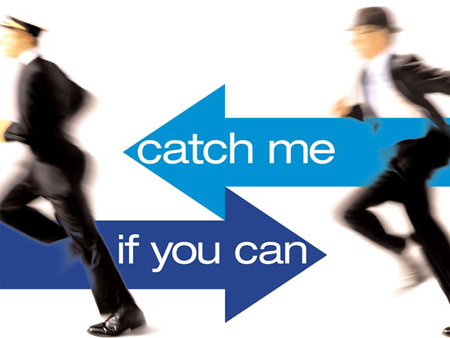 Catch Me If You Can!