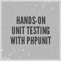 Hands-On Testing With PHPUnit