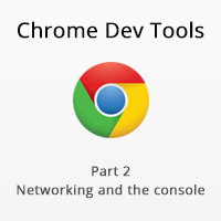 Chrome Dev Tools: Networking and the Console