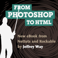 Photoshop to HTML: Upcoming eBook from Nettuts and Rockable