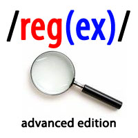 Advanced Regular Expression Tips and Techniques