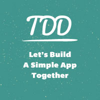 Let's TDD a Simple App